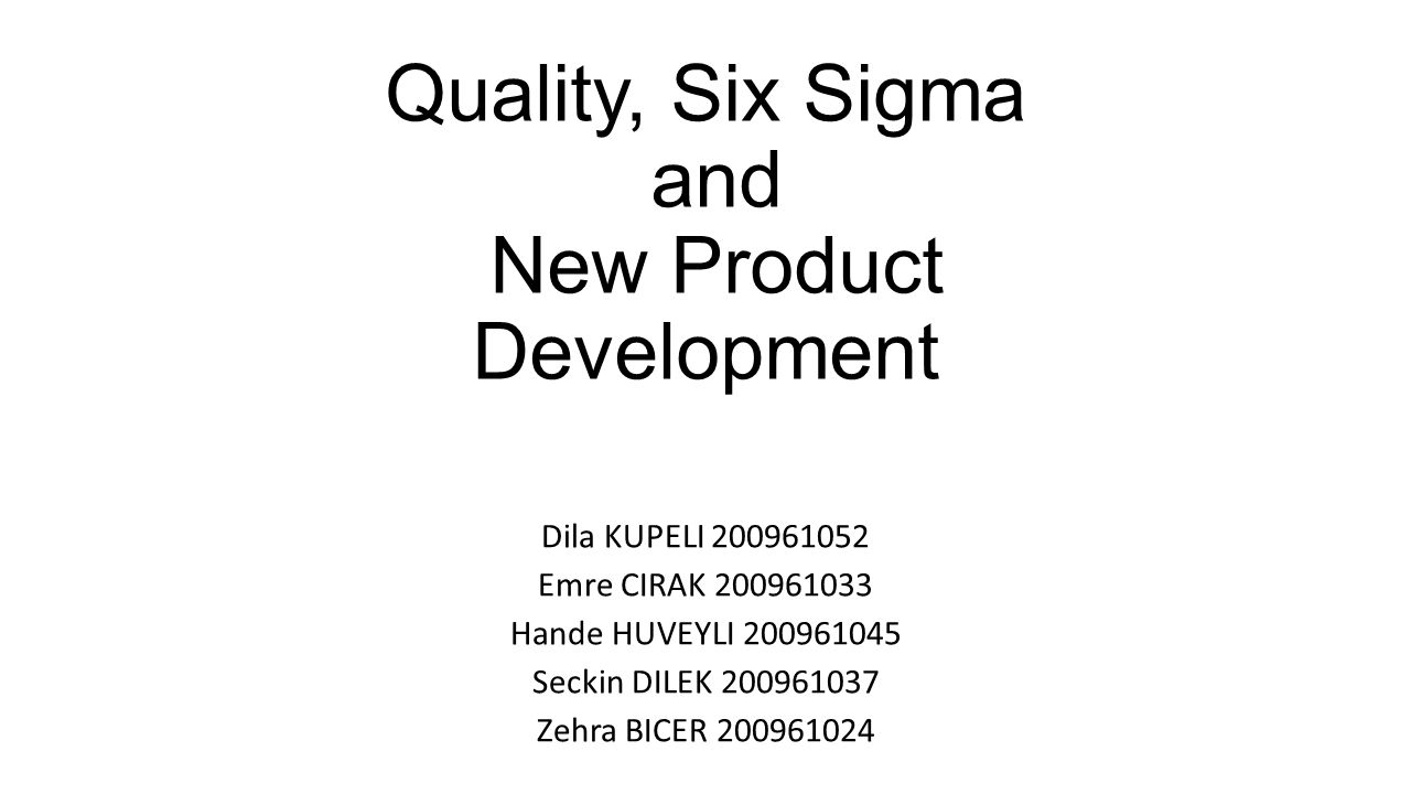 Quality, Six Sigma and New Product Development