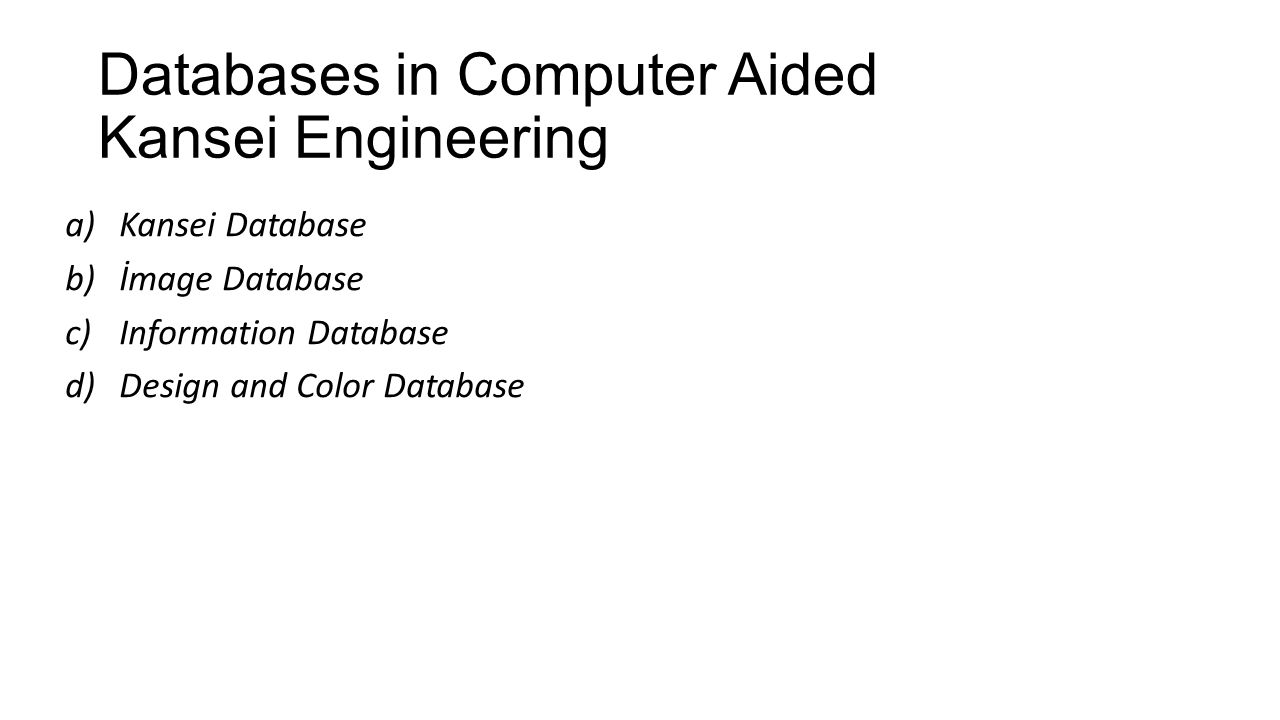 Databases in Computer Aided Kansei Engineering