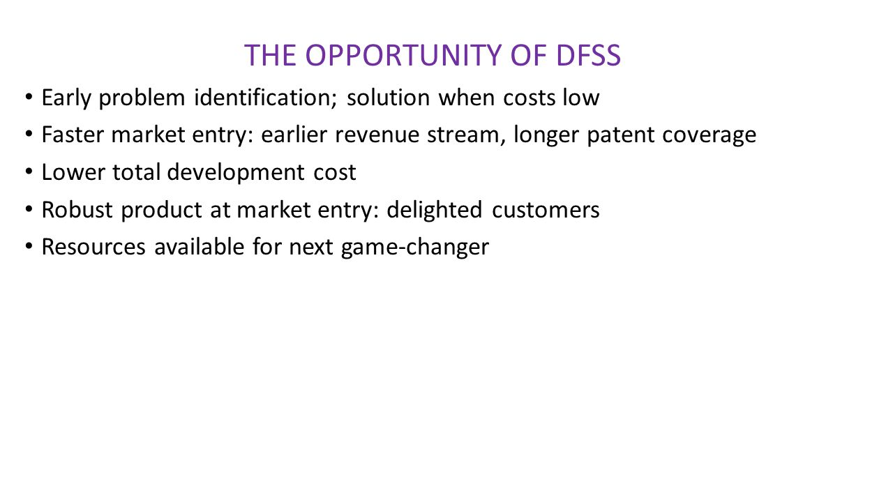 THE OPPORTUNITY OF DFSS