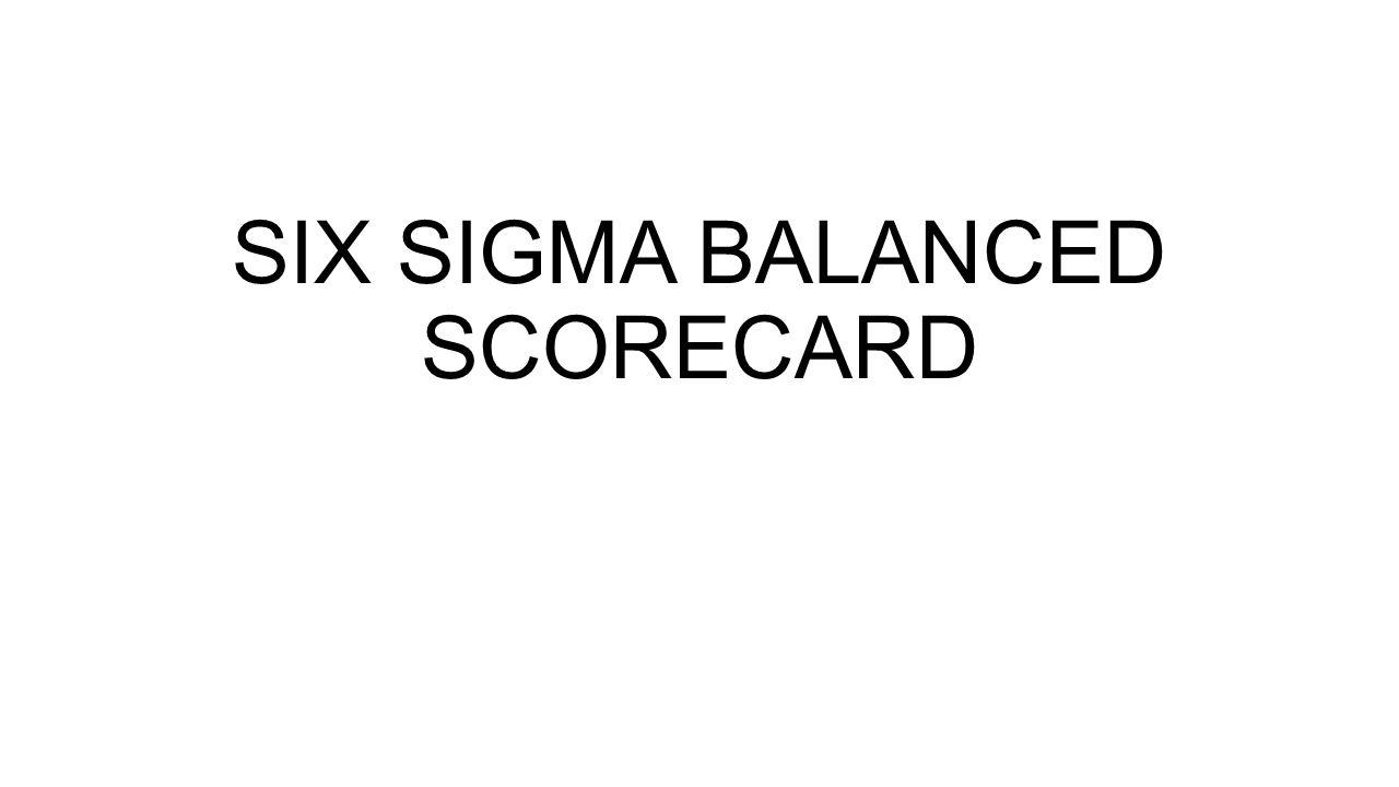 SIX SIGMA BALANCED SCORECARD