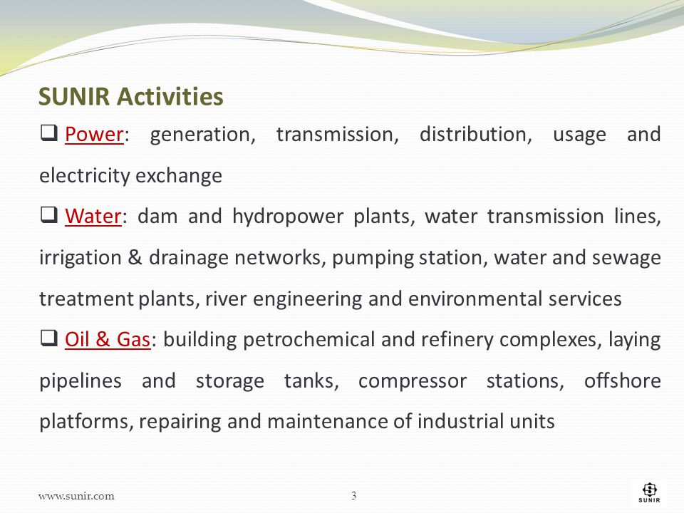 SUNIR Activities Power: generation, transmission, distribution, usage and electricity exchange.