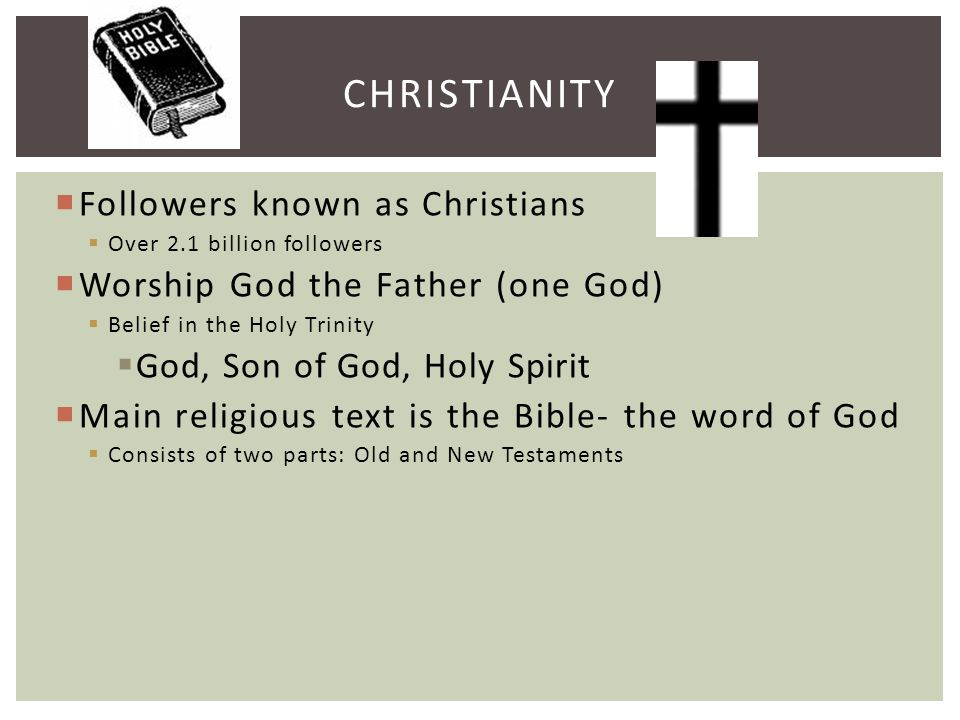 Christianity Followers known as Christians