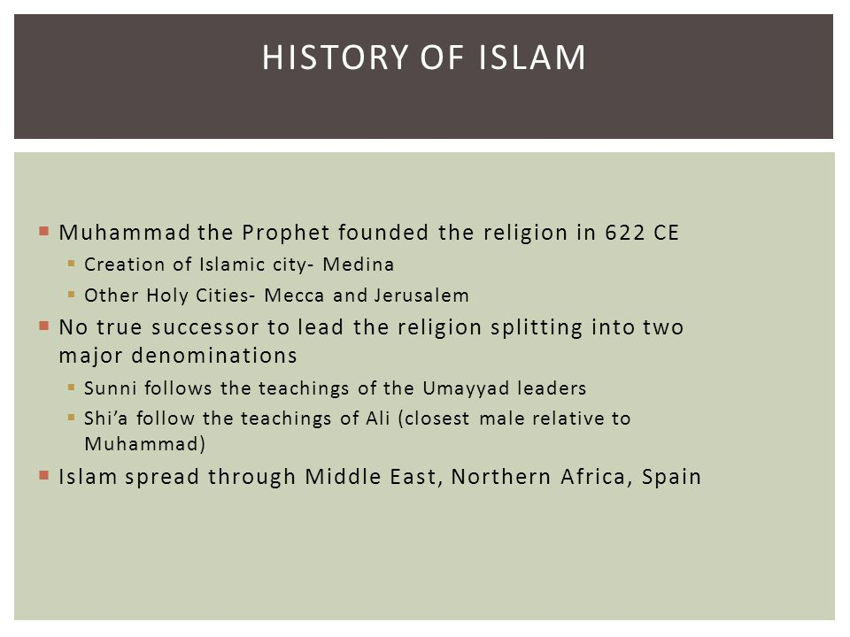 History of Islam Muhammad the Prophet founded the religion in 622 CE