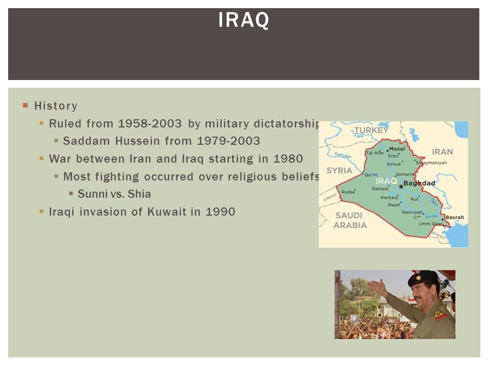 Iraq History Ruled from 1958-2003 by military dictatorship