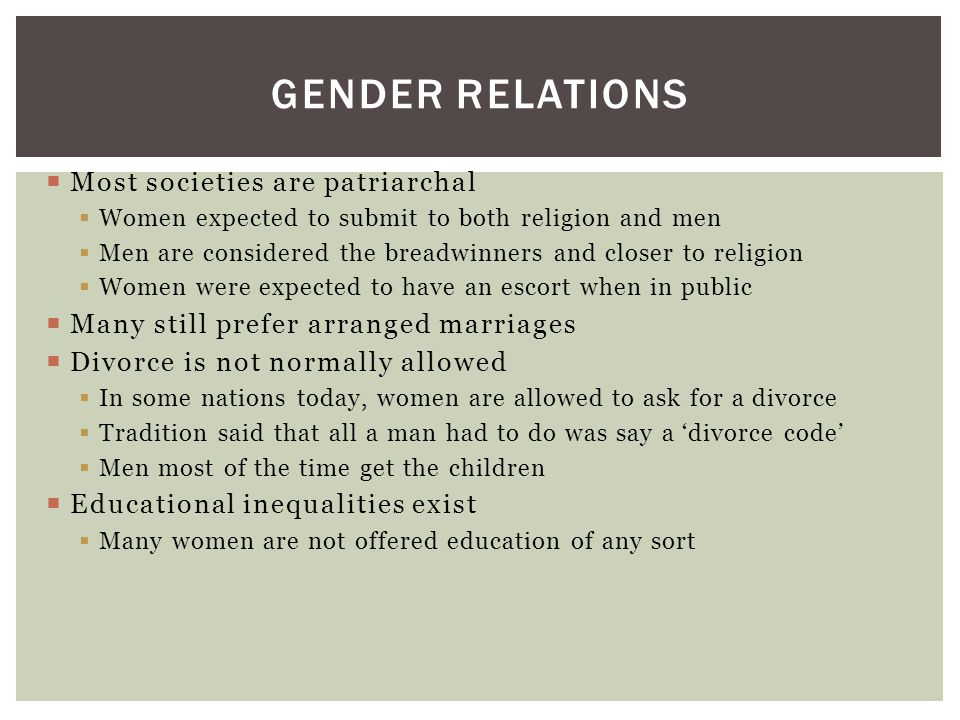 Gender Relations Most societies are patriarchal