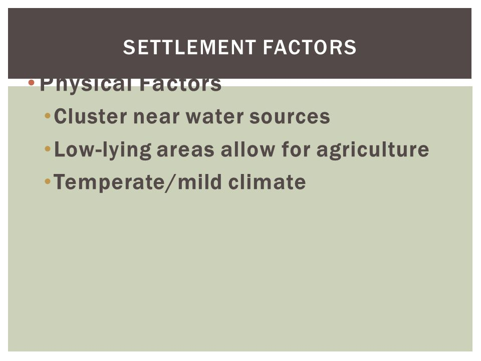 Physical Factors Cluster near water sources