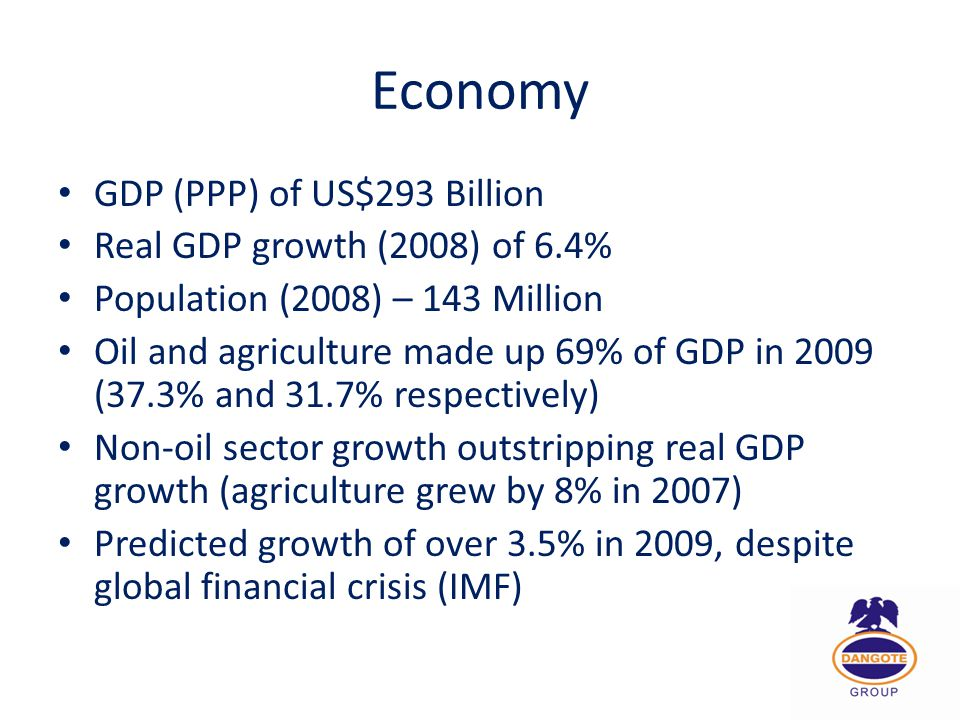 Economy GDP (PPP) of US$293 Billion Real GDP growth (2008) of 6.4%