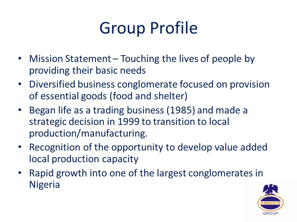 Group Profile Mission Statement – Touching the lives of people by providing their basic needs.