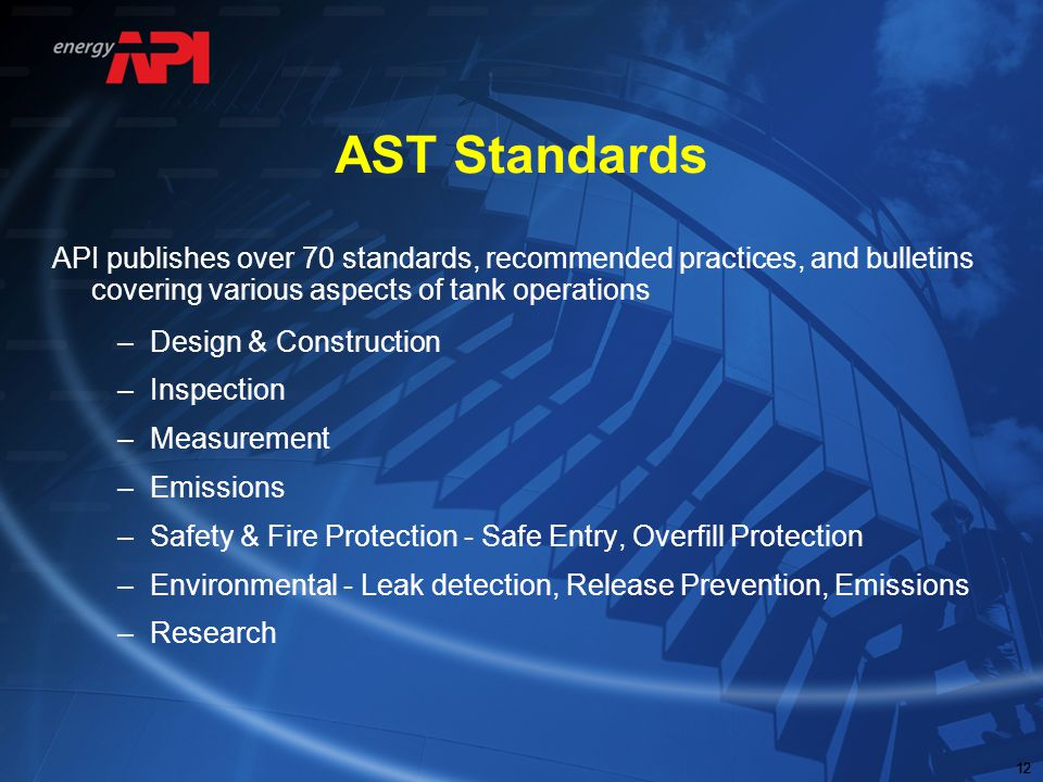 AST Standards API publishes over 70 standards, recommended practices, and bulletins covering various aspects of tank operations.