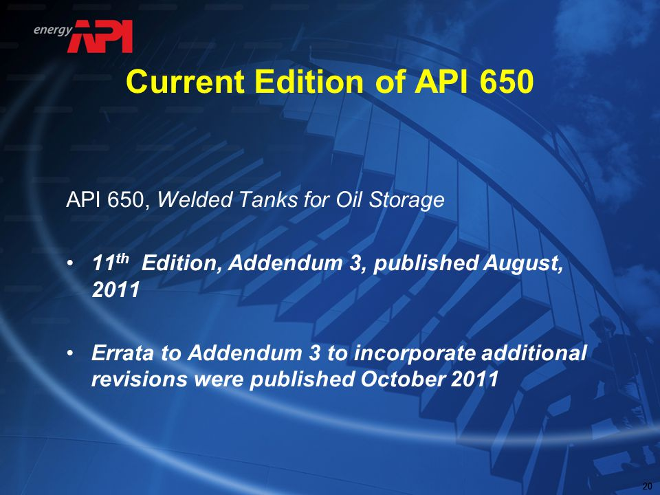 Current Edition of API 650 API 650, Welded Tanks for Oil Storage