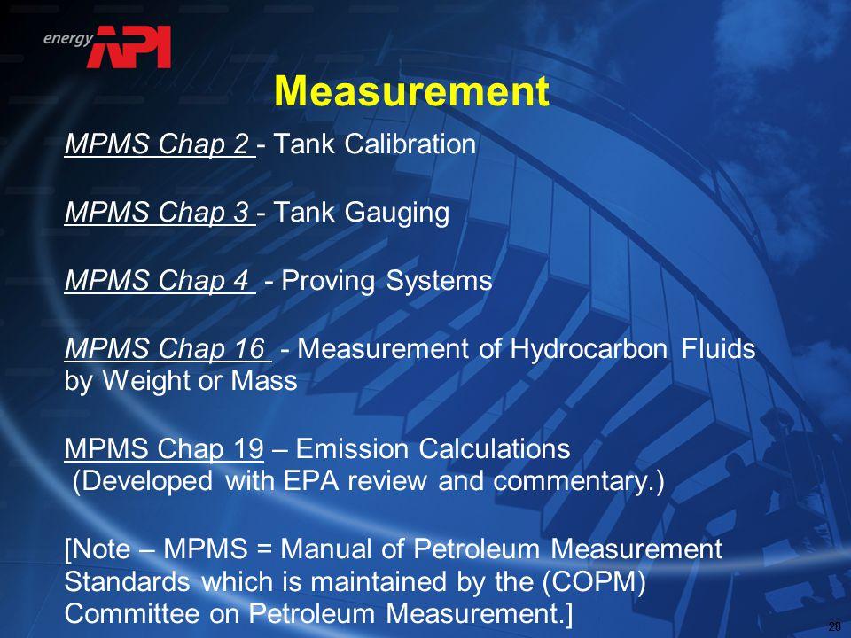 Measurement MPMS Chap 2 - Tank Calibration MPMS Chap 3 - Tank Gauging
