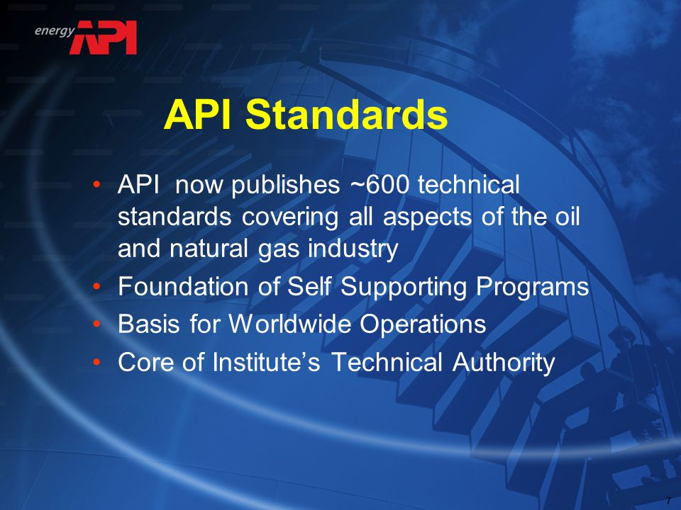 API Standards API now publishes ~600 technical standards covering all aspects of the oil and natural gas industry.