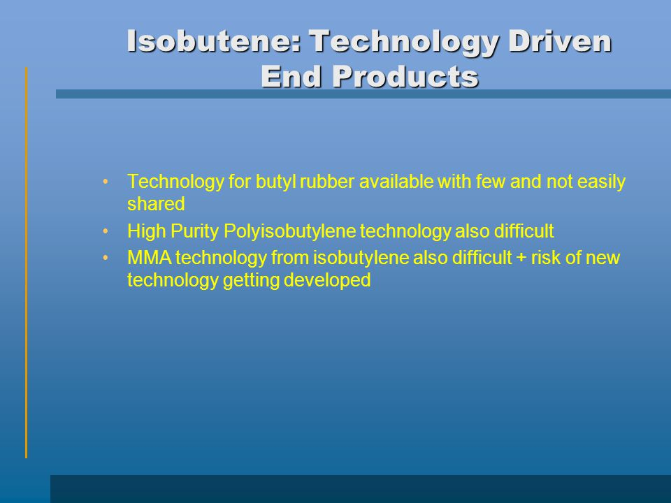 Isobutene: Technology Driven End Products