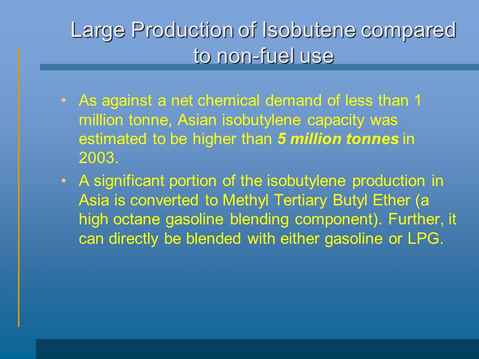 Large Production of Isobutene compared to non-fuel use