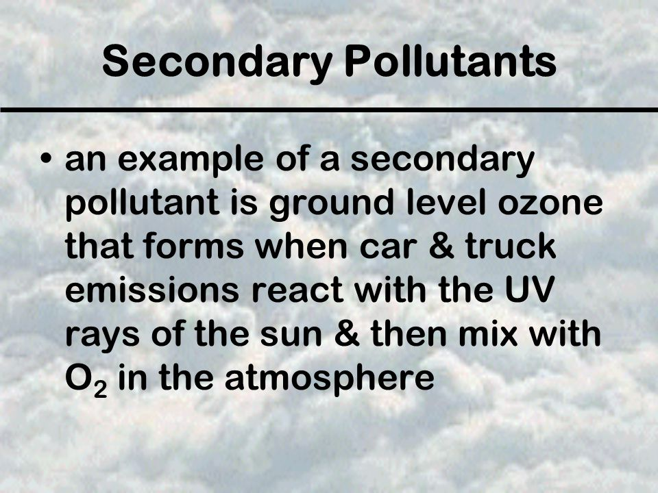 Secondary Pollutants