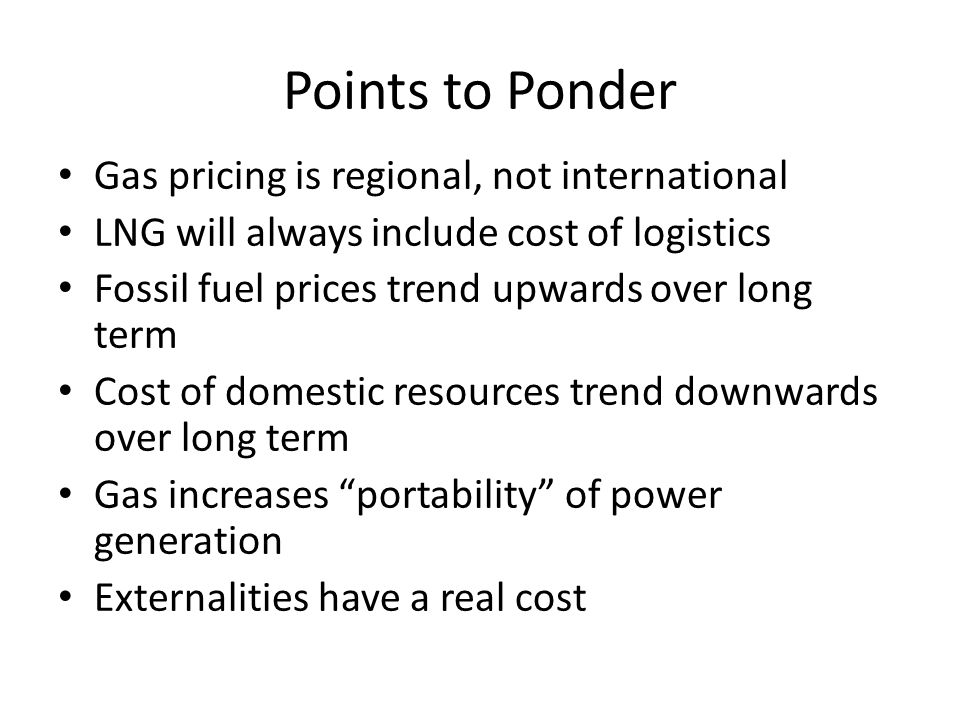 Points to Ponder Gas pricing is regional, not international