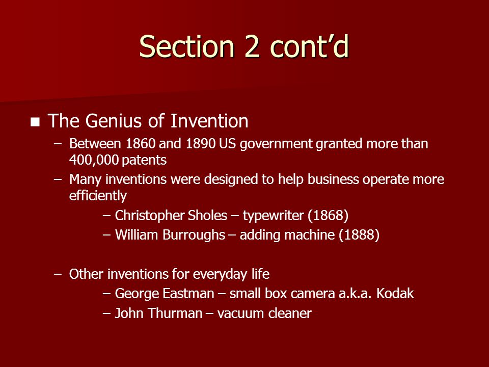Section 2 cont'd The Genius of Invention