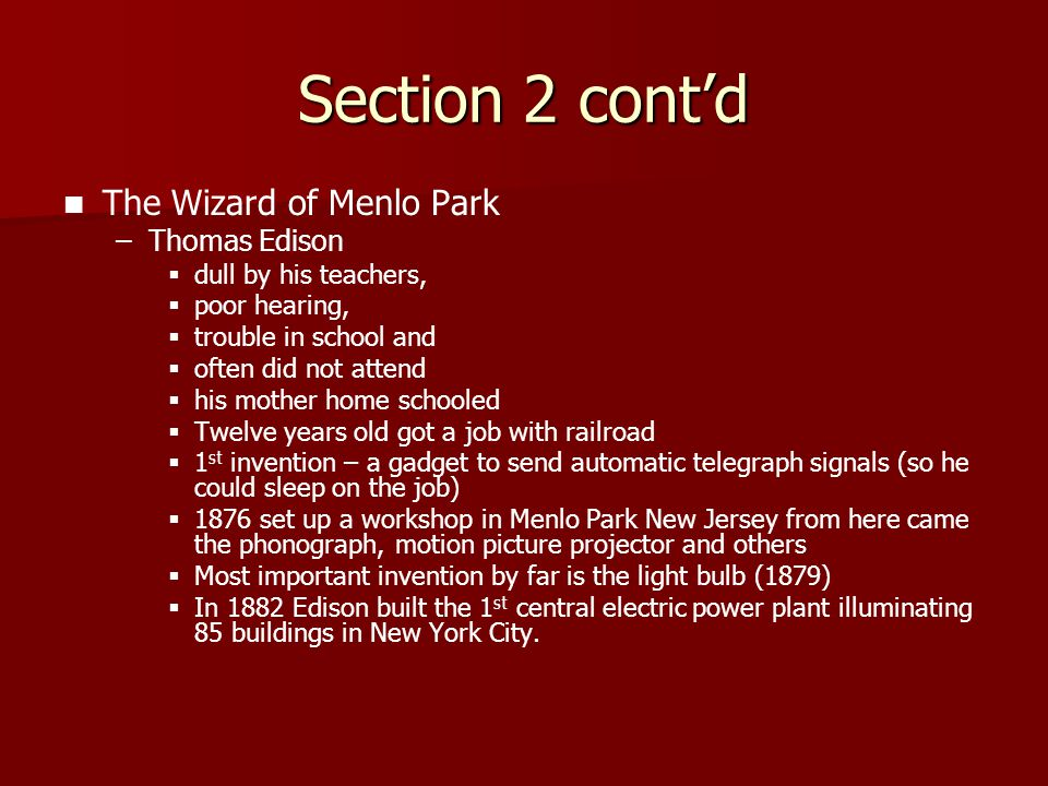 Section 2 cont'd The Wizard of Menlo Park Thomas Edison
