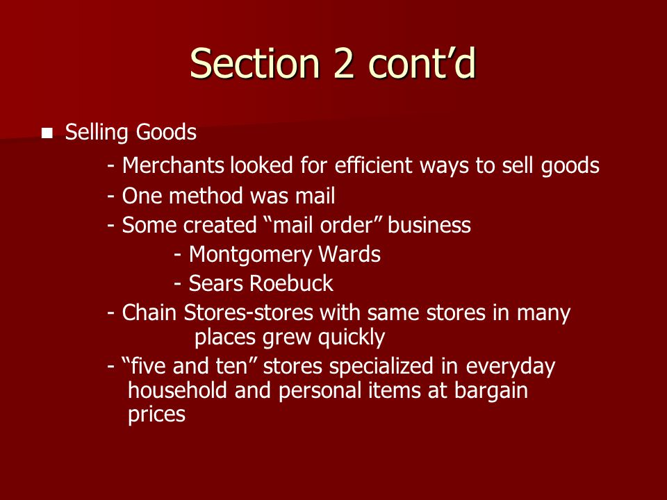 Section 2 cont'd - Merchants looked for efficient ways to sell goods