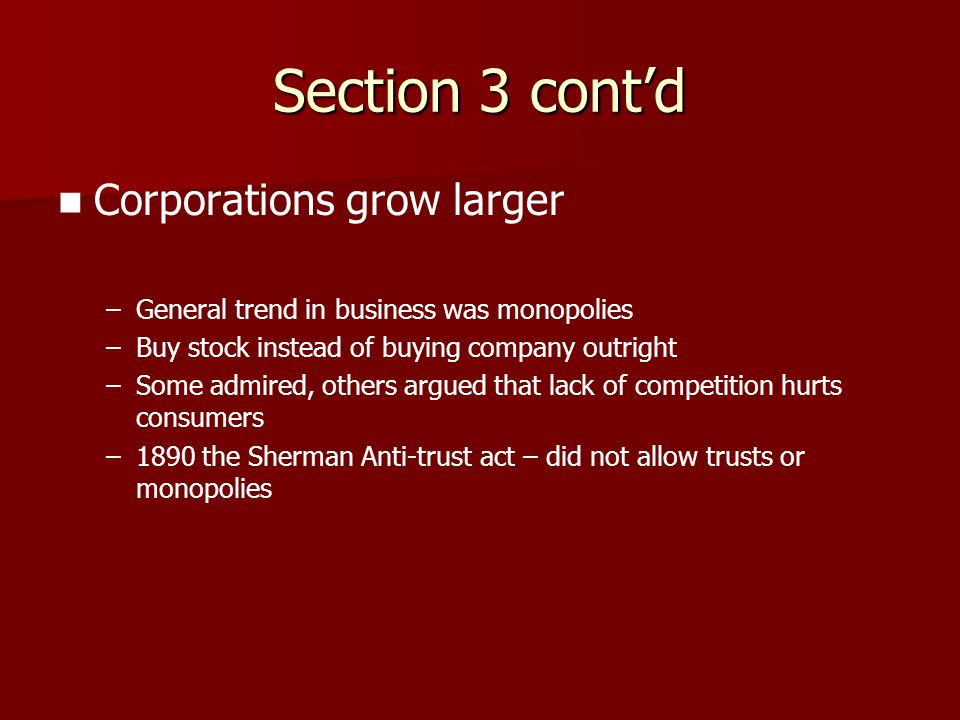 Section 3 cont'd Corporations grow larger