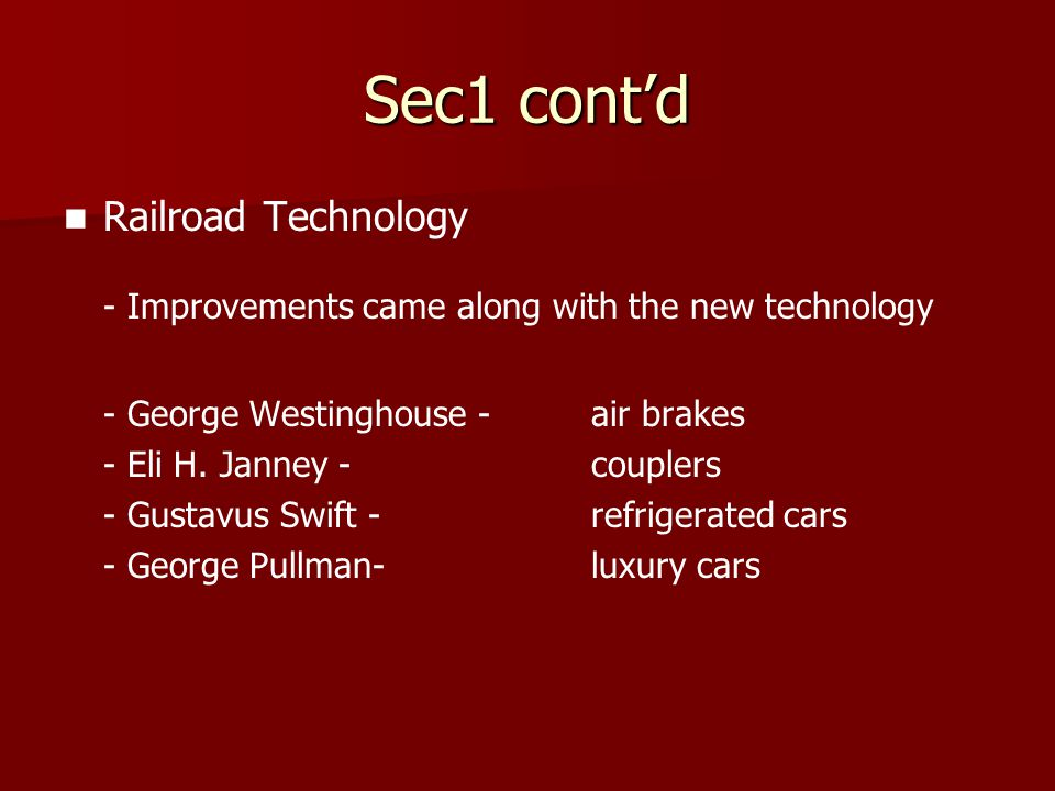 - Improvements came along with the new technology