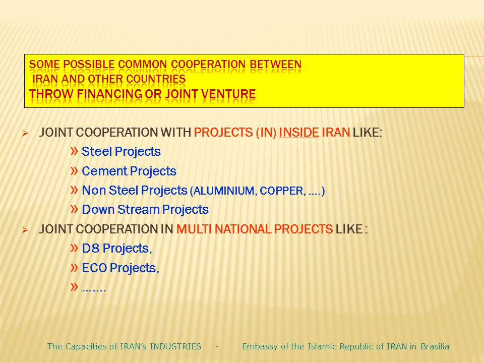 JOINT COOPERATION WITH PROJECTS (IN) INSIDE IRAN LIKE: Steel Projects