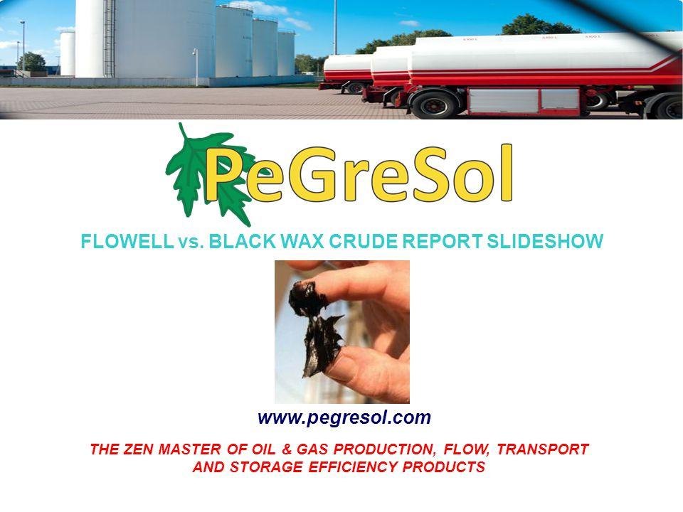 FLOWELL vs. Black Wax Crude REPORT SLIDESHOW