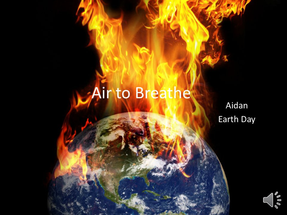 Air to Breathe Aidan Earth Day
