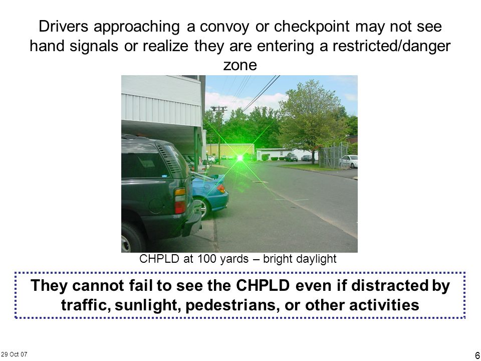 Drivers approaching a convoy or checkpoint may not see hand signals or realize they are entering a restricted/danger zone