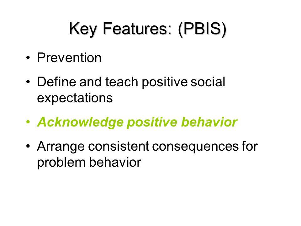 Key Features: (PBIS) Prevention