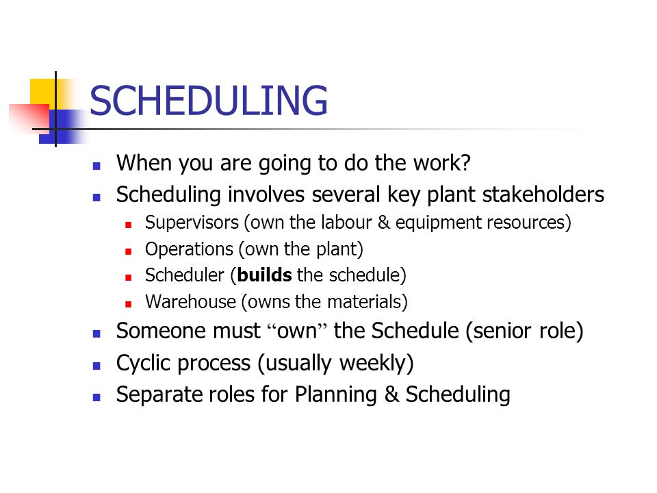 SCHEDULING When you are going to do the work