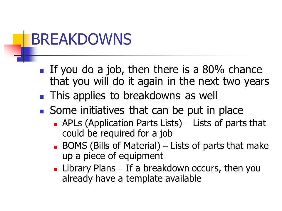 BREAKDOWNS If you do a job, then there is a 80% chance that you will do it again in the next two years.