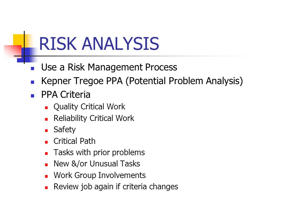RISK ANALYSIS Use a Risk Management Process