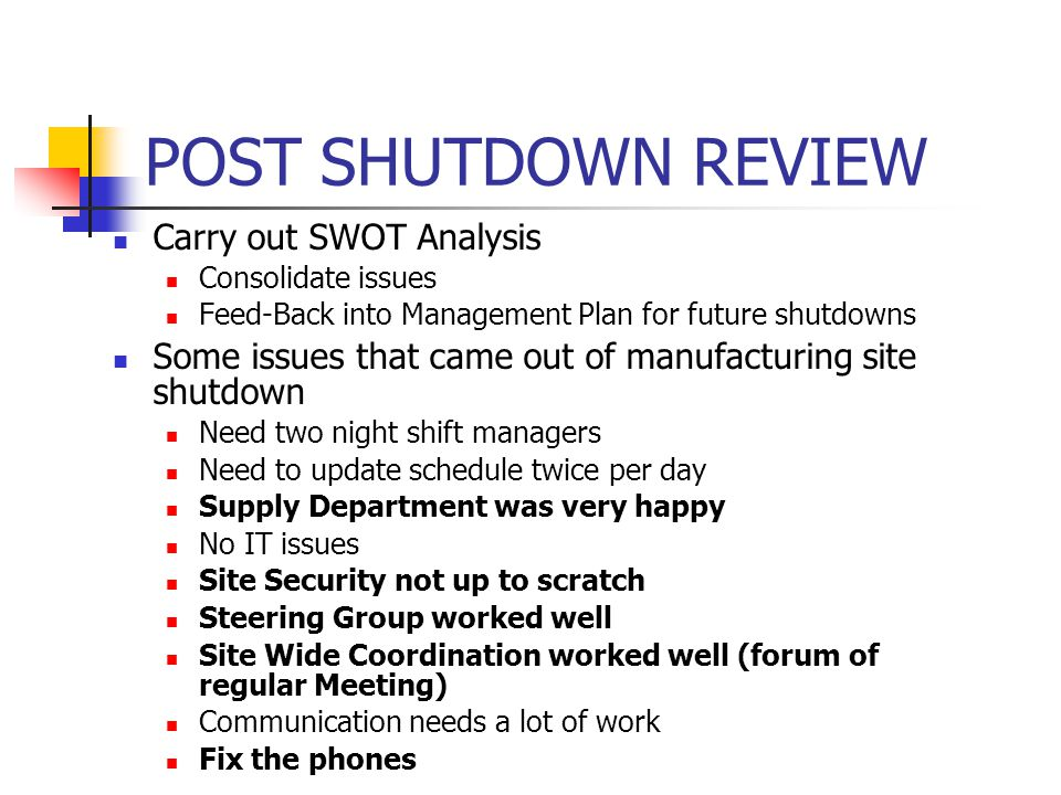 POST SHUTDOWN REVIEW Carry out SWOT Analysis
