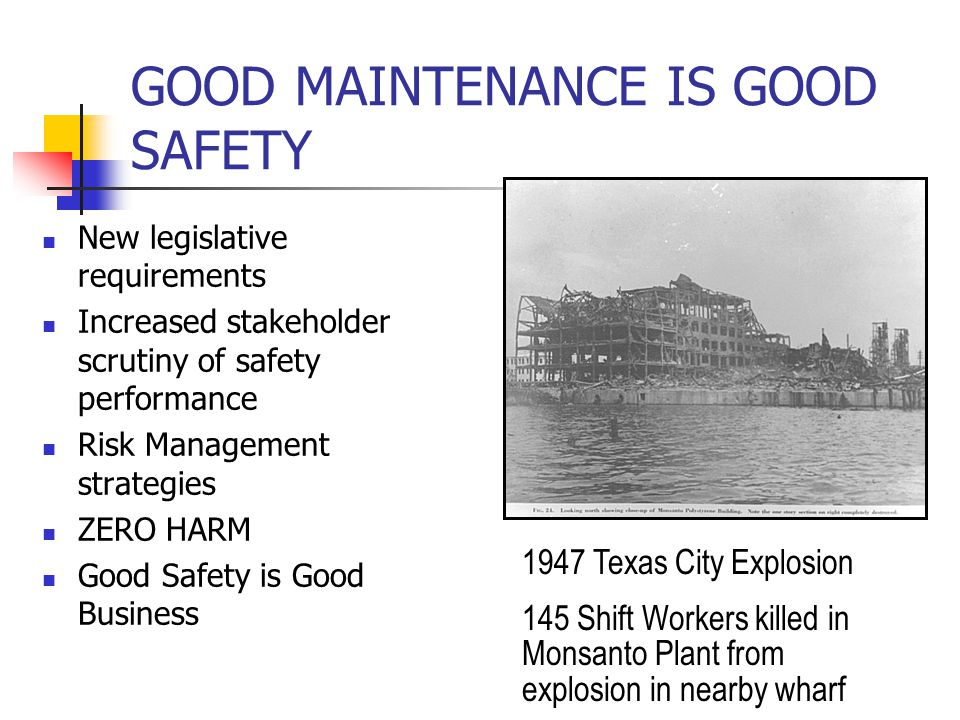 GOOD MAINTENANCE IS GOOD SAFETY