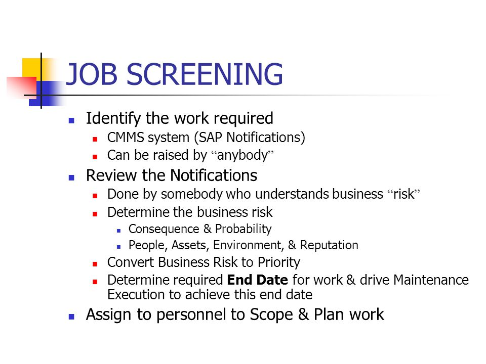 JOB SCREENING Identify the work required Review the Notifications