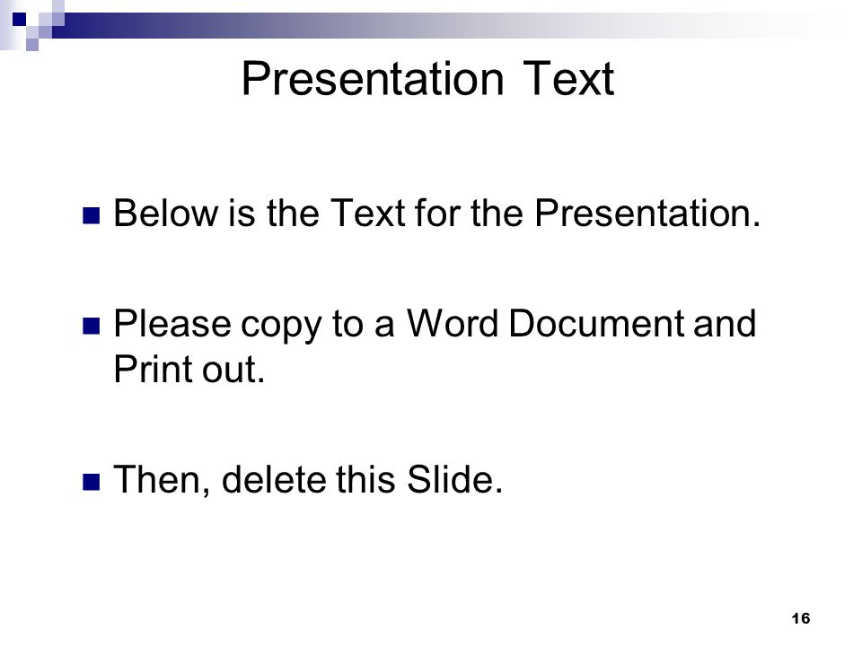 Presentation Text Below is the Text for the Presentation.