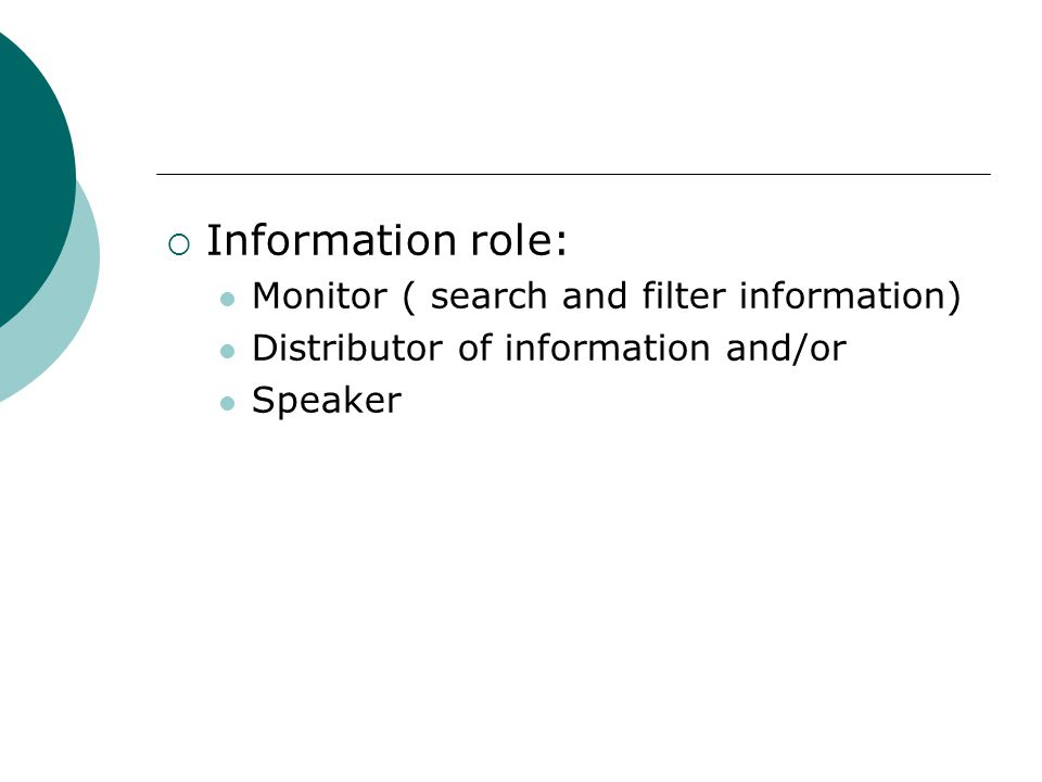 Information role: Monitor ( search and filter information)