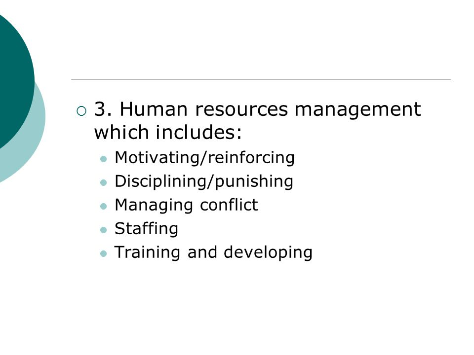 3. Human resources management which includes: