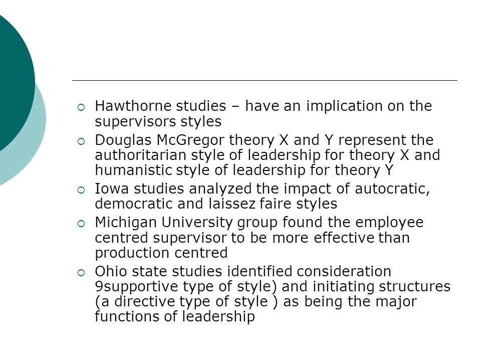Hawthorne studies – have an implication on the supervisors styles