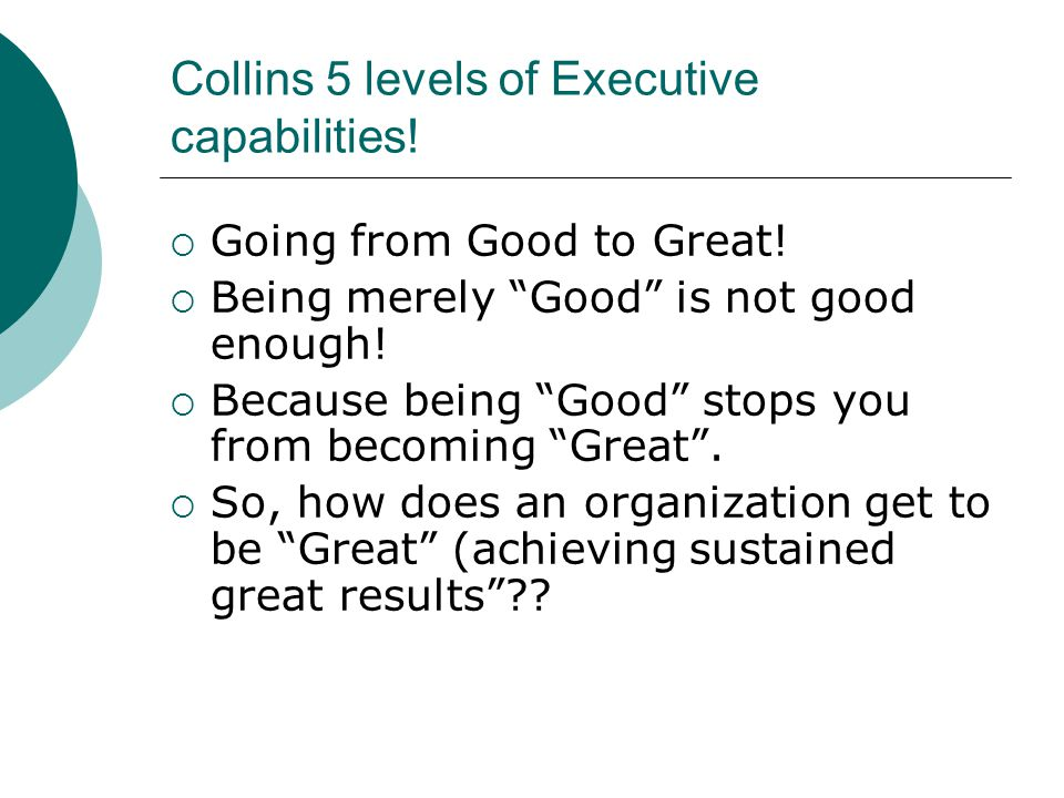 Collins 5 levels of Executive capabilities!
