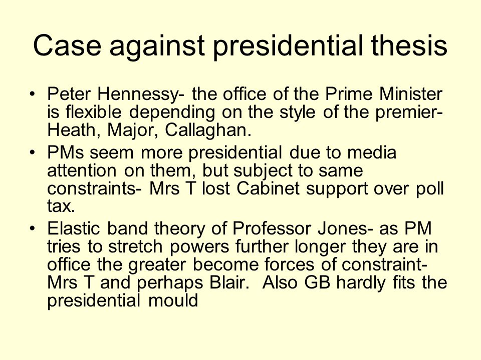 Case against presidential thesis