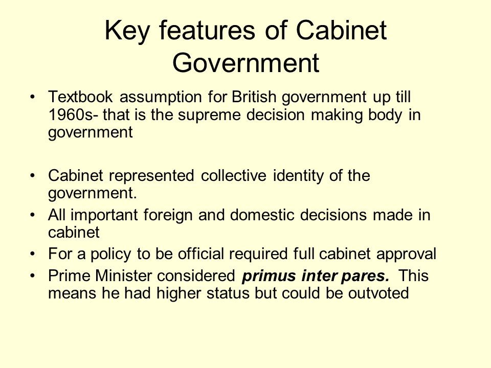Key features of Cabinet Government