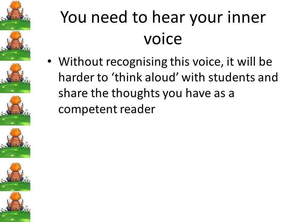 You need to hear your inner voice