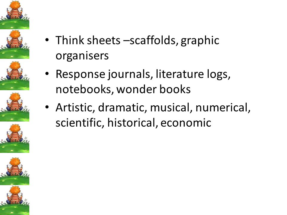 Think sheets –scaffolds, graphic organisers