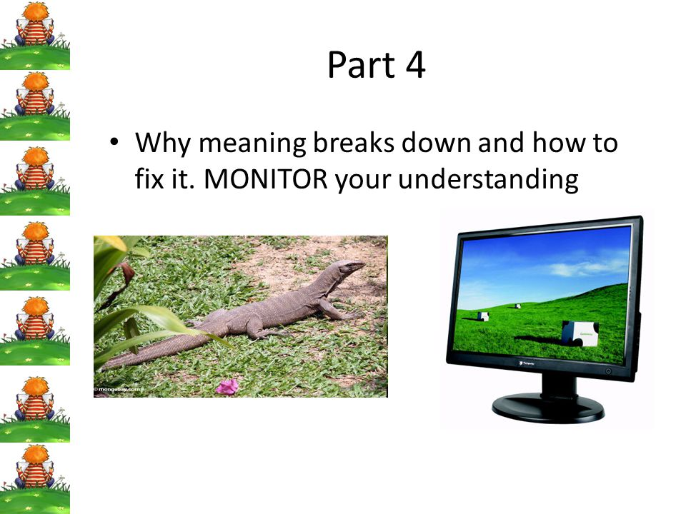 Part 4 Why meaning breaks down and how to fix it. MONITOR your understanding