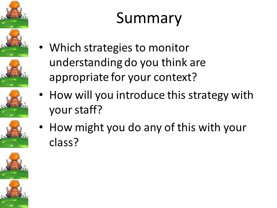 Summary Which strategies to monitor understanding do you think are appropriate for your context