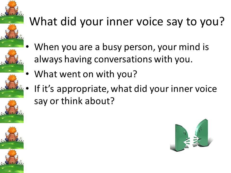 What did your inner voice say to you