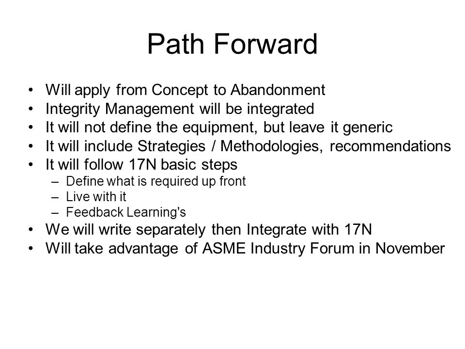 Path Forward Will apply from Concept to Abandonment