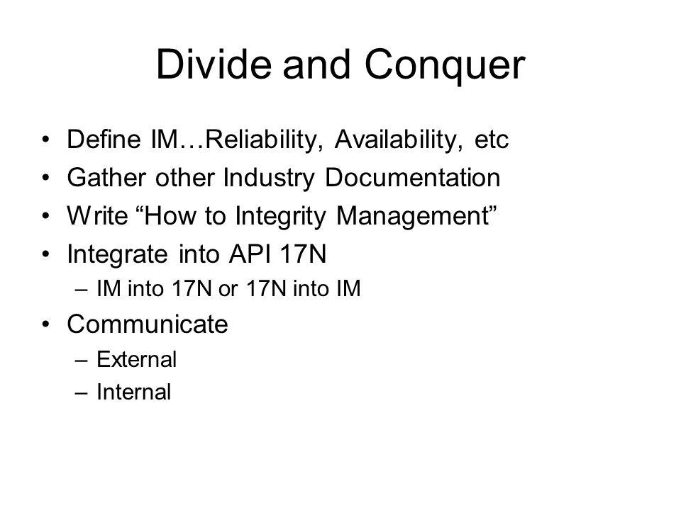 Divide and Conquer Define IM…Reliability, Availability, etc